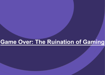 Game Over: The Ruination of Gaming.