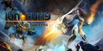 Ion Fury Switch Review